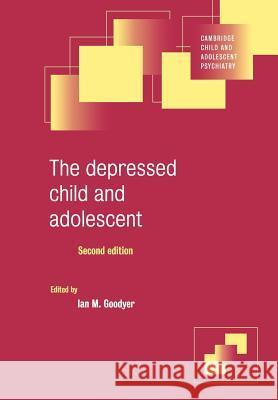 The Depressed Child and Adolescent Ian M. Goodyer 9780521794268