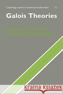 Galois Theories Francis Borceux George Janelidze B. Bollobas 9780521803090