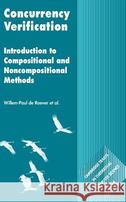 Concurrency Verification: Introduction to Compositional and Non-Compositional Methods Willem-Paul d Frank d Jozef Hooman 9780521806084