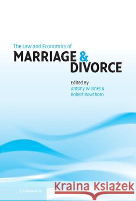 The Law and Economics of Marriage and Divorce A. W. Dnes Robert Rowthorn Antony Dnes 9780521809337