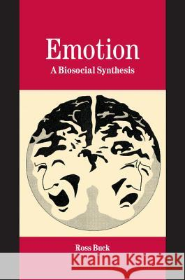 Emotion: A Biosocial Synthesis Ross Buck 9780521813167