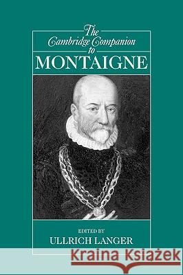 The Cambridge Companion to Montaigne Ullrich Langer 9780521819534