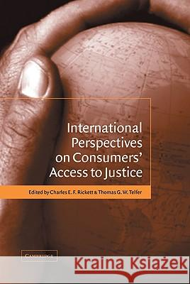 International Perspectives on Consumers' Access to Justice Thomas G. W. Telfer Charles E. F. Rickett 9780521824323