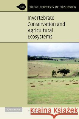 Invertebrate Conservation and Agricultural Ecosystems T. R. New 9780521825030