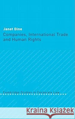 Companies, International Trade and Human Rights Janet Dine Barry Rider 9780521828611
