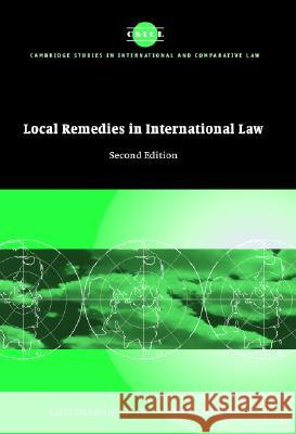Local Remedies in International Law Chittharanjan Felix Amerasinghe James Crawford John Bell 9780521828994