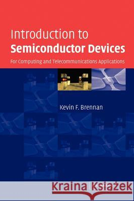 Introduction to Semiconductor Devices : For Computing and Telecommunications Applications Kevin F. Brennan 9780521831505