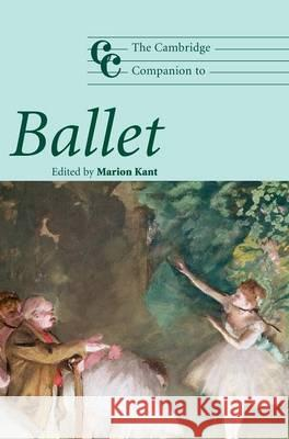 The Cambridge Companion to Ballet Marion Kant 9780521832212