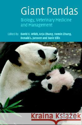 Giant Pandas: Biology, Veterinary Medicine and Management David E. Wildt Susie Ellis Anju Zhang 9780521832953