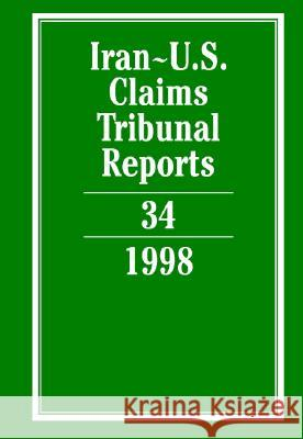 Iran-U.S. Claims Tribunal Reports: Volume 34 Karen Lee 9780521833028