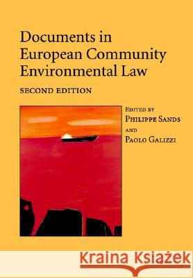 Documents in European Community Environmental Law Philippe Sands Paolo Galizzi 9780521833035