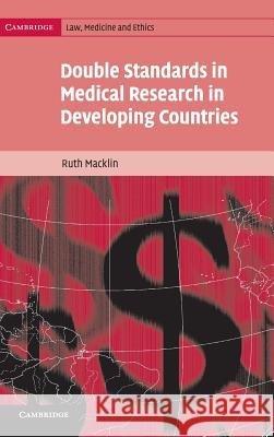 Double Standards in Medical Research in Developing Countries Ruth Macklin Alexander McCal 9780521833882 Cambridge University Press