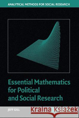Essential Mathematics for Political and Social Research Jeff Gill R. Michael Alvarez Nathaniel L. Beck 9780521834261