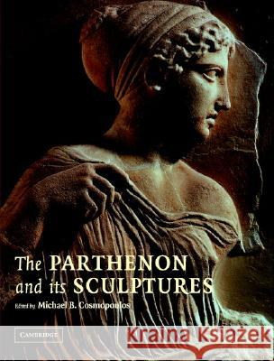 The Parthenon and Its Sculptures Michael B. Cosmopoulos 9780521836739