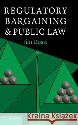 Regulatory Bargaining and Public Law Jim Rossi 9780521838924