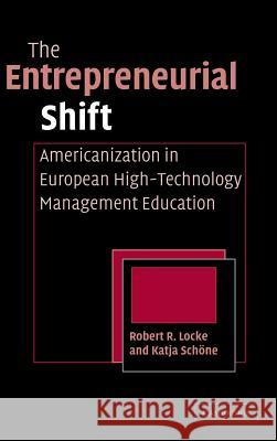 The Entrepreneurial Shift Robert R. Locke Katja Schone 9780521840101