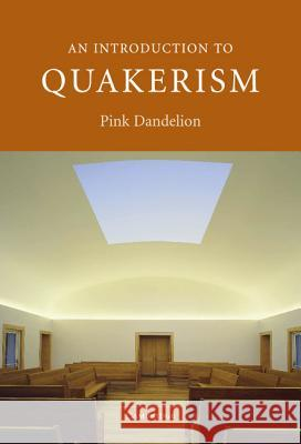 An Introduction to Quakerism Pink Dandelion 9780521841115