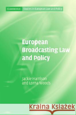 European Broadcasting Law and Policy Jackie Harrison Lorna Woods 9780521848978 Cambridge University Press