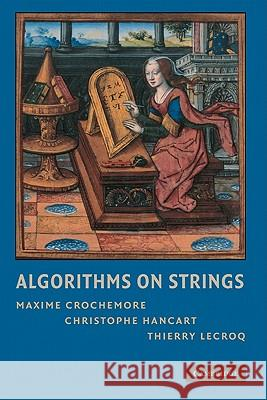 Algorithms on Strings Maxime Crochemore Christophe Hancart Thierry Lecroq 9780521848992
