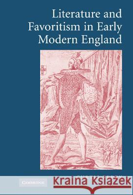 Literature and Favoritism in Early Modern England Curtis Perry 9780521854054