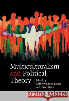 Multiculturalism and Political Theory Anthony Simon Laden David Owen 9780521854504