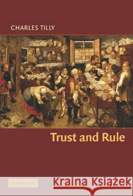 Trust and Rule Charles Tilly 9780521855259 Cambridge University Press