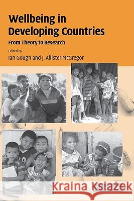 Wellbeing in Developing Countries: From Theory to Research Ian Gough J. Allister McGregor 9780521857512