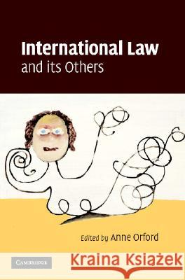 International Law and its Others Anne Orford 9780521859493