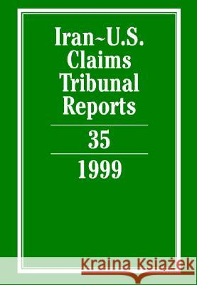 Iran-U.S. Claims Tribunal Reports: Volume 35 Karen Lee 9780521863513
