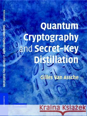 Quantum Cryptography and Secret-Key Distillation Gilles Va 9780521864855