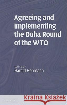 Agreeing and Implementing the Doha Round of the WTO Harald Hohmann 9780521869904