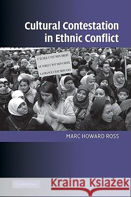 Cultural Contestation in Ethnic Conflict Marc H. Ross 9780521870139