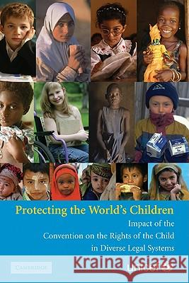 Protecting the World's Children: Impact of the Convention on the Rights of the Child in Diverse Legal Systems UNICEF 9780521875134