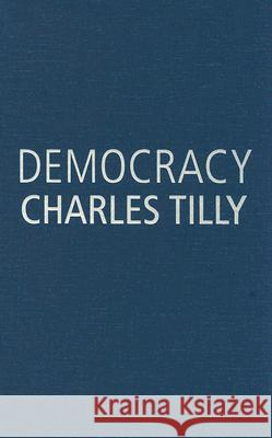 Democracy Charles Tilly 9780521877718 Cambridge University Press