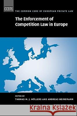 The Enforcement of Competition Law in Europe Thomas M. J. Mollers Andreas Heinemann 9780521881104