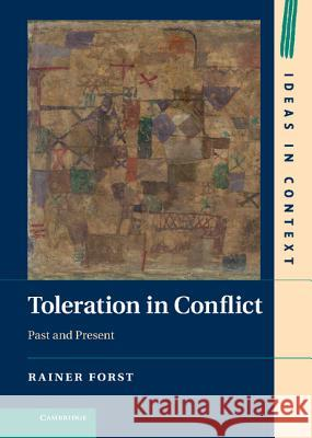 Toleration in Conflict Rainer Forst 9780521885775