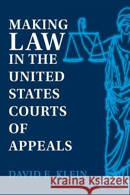 Making Law in the United States Courts of Appeals David E. Klein 9780521891455
