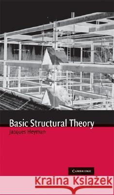 Basic Structural Theory Jacques Heyman 9780521897945