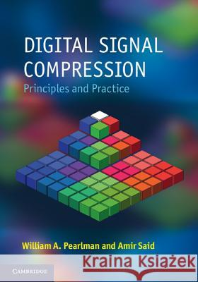 Digital Signal Compression: Principles and Practice William A. Pearlman Amir Said 9780521899826