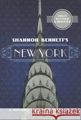 Shannon Bennett's New York: A Personal Guide to the City's Best Shannon Bennett 9780522861808
