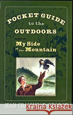 Pocket Guide to the Outdoors: Based on My Side of the Mountain Jean Craighead George 9780525421634