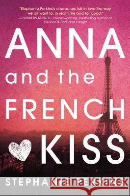 Anna and the French Kiss Stephanie Perkins 9780525423270