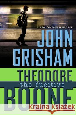 Theodore Boone: The Fugitive John Grisham 9780525426387