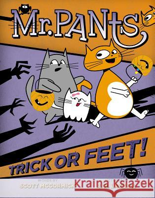 Mr. Pants: Trick or Feet! Scott McCormick R. H. Lazzell 9780525428114