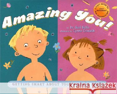 Amazing You: Getting Smart about Your Private Parts: A First Guide to Body Awareness for Pre-Schoolers Gail Saltz Lynne Cravath 9780525473893