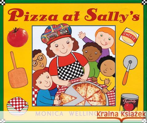 Pizza at Sally's Monica Wellington Monica Wellington 9780525477150