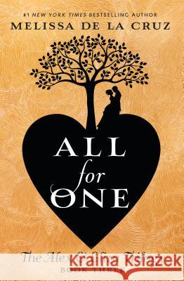 All for One: The Alex & Eliza Trilogy Melissa d 9780525515883