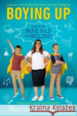 Boying Up: How to Be Brave, Bold and Brilliant Mayim Bialik 9780525515975