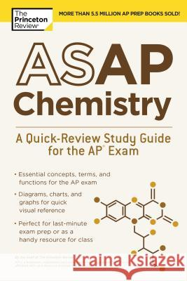 ASAP Chemistry: A Quick-Review Study Guide for the AP Exam Princeton Review 9780525567677