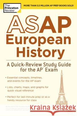 ASAP European History: A Quick-Review Study Guide for the AP Exam Princeton Review 9780525567691